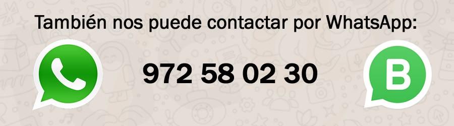 Nos puede contactar por WhatsApp al +34 972 58 02 30